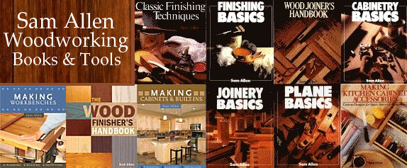 Sam Allen is one of the top woodworking authors. His site features his books and related tools.  It also includes a free plan exchange, a project gallery and a woodworker's dictionary. Books Cover: Woodworking, tools, kitchens, carpentry, hobby woodworking, workbench, finishing, cabinetmaking, plans, cabinets,Wood Finishing, Woodworking Tools, Power tools, Joinery, and Woodturning.